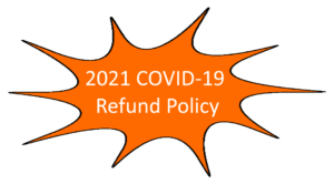 2021 Covid 19 Refund Policy