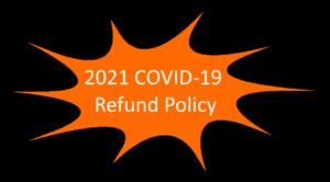 2021 Covid 19 Refund Policy